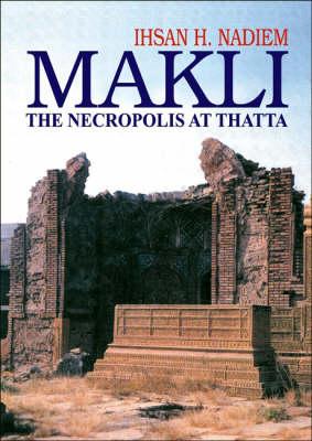 Makli: The Necropolis at Thatta (Hardback)
