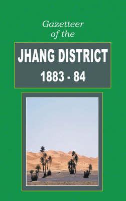 Gazetteer of the Jhang District (Hardback)