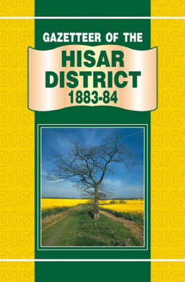 Gazetteer of the Hisar District 1883-84 (Hardback)
