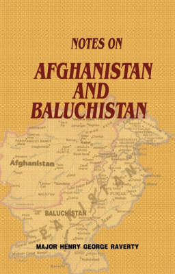 Notes on Afghanistan and Baluchistan (Hardback)