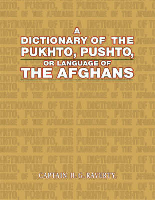 A Dictionary of the Pukhto, Pushto, or Language of the Afghans (Hardback)