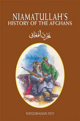 Niamatullah's History of the Afghans (Hardback)