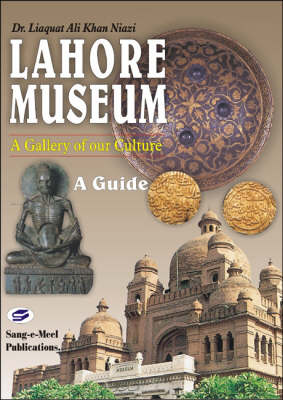 Lahore Museum, A Guide (Hardback)