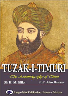 Tuzak-I-Timuri: The Autobiography of Timur (Hardback)
