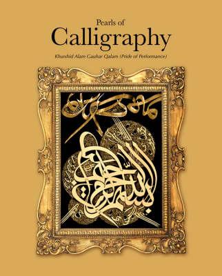 Pearls of Calligraphy: The Sacred Art of Islam (Hardback)