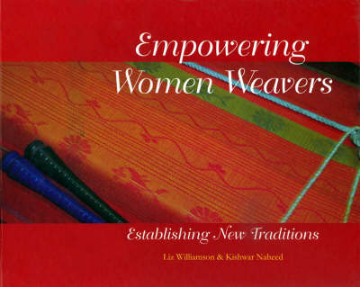 Empowering Women Weavers: Establishing New Traditions (Hardback)