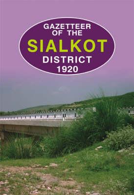 Gazetteer of the Sialkot District 1920 (Hardback)