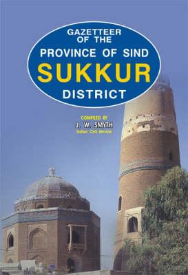 Gazetteer of the Sukkur District (Hardback)