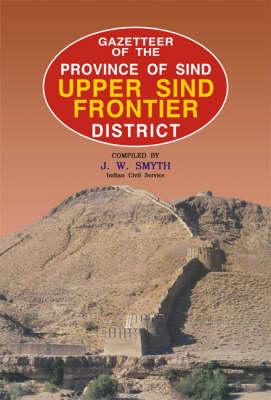 Gazetteer of the Upper Sind Frontier District (Hardback)