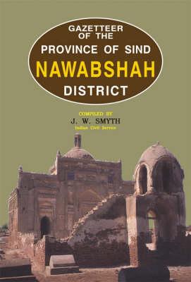 Gazetteer of the NawabShah District (Hardback)