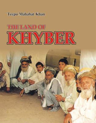 The Land of Khyber (Hardback)