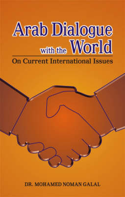 Arab Dialogue with the World: On Current International Issues (Hardback)