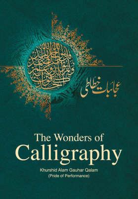 The Wonders of Calligraphy (Hardback)