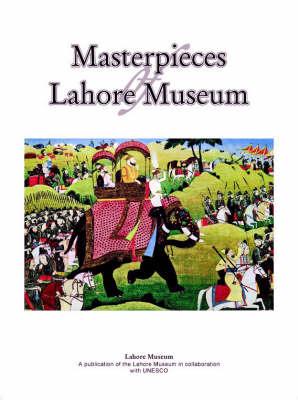 Masterpieces of Lahore Museum (Hardback)