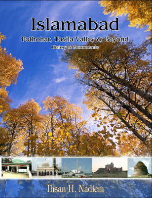 Islamabad: Pothohar, Taxila Valley and Beyond, History and Monuments (Paperback)