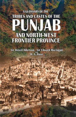 A Glossary of the Tribes and Castes of the Punjab and North-West Frontier Province (Hardback)