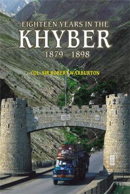 Eighteen Years in the Khyber 1879-1898 (Hardback)