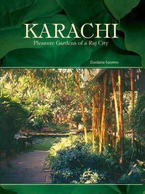 Karachi: Pleasure Gardens of a Raj City (Hardback)