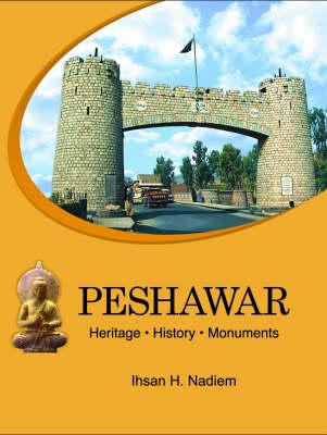 Peshawar: Heritage, History, Monuments (Hardback)