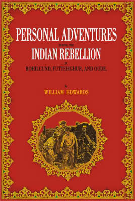 Personal Adventures During the Indian Rebellion: in Rohilcund, Fluttehghur, and Oude (Hardback)