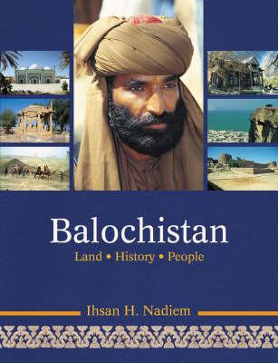 Balochistan: Land, History, People (Hardback)