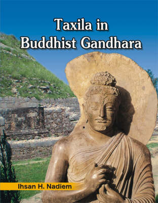 Taxila in Budhist Gandhara (Hardback)