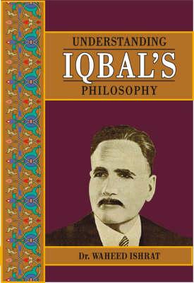 Understanding Iqbal's Philosophy (Hardback)