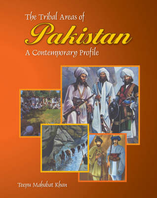 The Tribal Areas of Pakistan: A Contemporary Profile (Hardback)