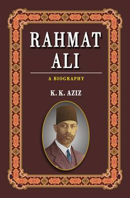 Rahmat Ali: A Biography (Hardback)