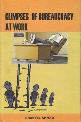 Glimpses of Bureaucracy at Work (Hardback)