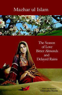 The Season of Love, Bitter Almonds and Delayed Rains (Hardback)
