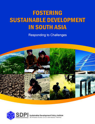 Fostering Sustainable Development in South Asia: Responding to Challenges (Hardback)