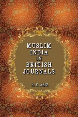 Muslim India in British Journals: 1858-1905 (Hardback)