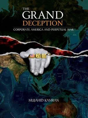 The Grand Deception: Corporate America and Perpetual War (Hardback)