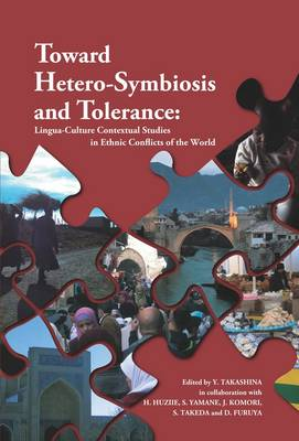 Toward Hetero-Symbiosis and Tolerance: Lingua-Culture Contextual Studies in Ethnic Conflicts of the World (Paperback)