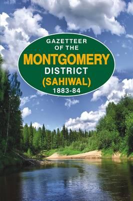 Gazetteer of the Montgomery District (Shiwal) 1883-84 (Hardback)