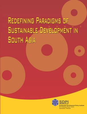 Redefining Paradigms of Sustainable Development in South Asia (Hardback)