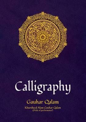 Calligraphy: Gauhar Qalam (Hardback)
