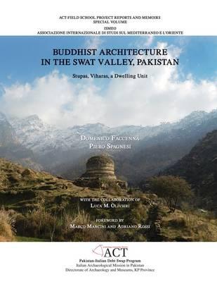 Buddhist Architecture in the Swat Valley, Pakistan: Stupas, Viharas, a Dwelling Unit (Hardback)