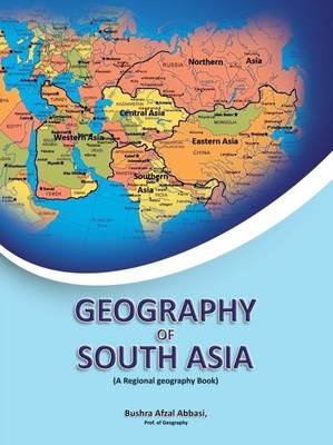 Geography of South Asia: A Regional Geography Book (Paperback)