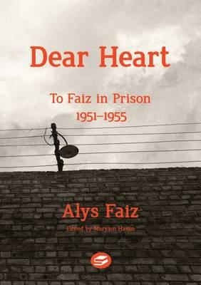 Dear Heart: To Faiz in Prison 1951-1955 (Paperback)