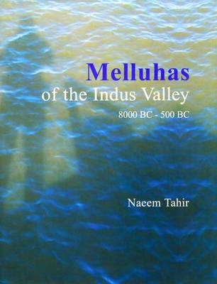 Melluhas of the Indus Valley: 8000 BC - 500 BC (Hardback)