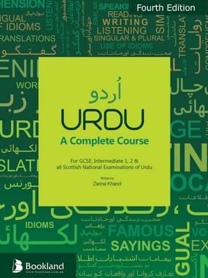 URDU a Complete Course: For GCSE, Intermediate 1,2 & All Scottish National Examinations of Urdu (Paperback)