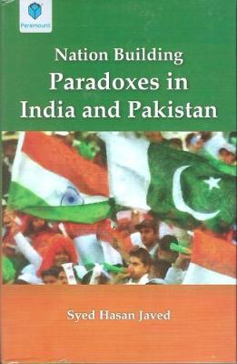 NATION BUILDING PARADOXES IN INDIA AND PAKISTAN (Hardback)
