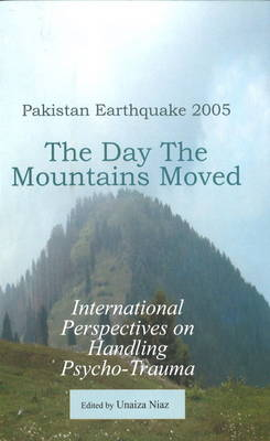 Day the Mountains Moved: Pakistan Earthquake 2005 (Hardback)