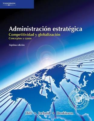 Administracion Estrategica: Competitividad y Globalizacion Conceptos y Casos (Paperback)