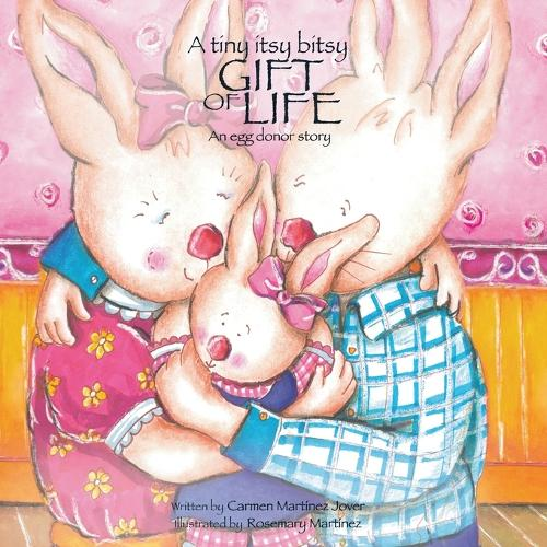 A tiny itsy bitsy gift of life, an egg donor story (Paperback)