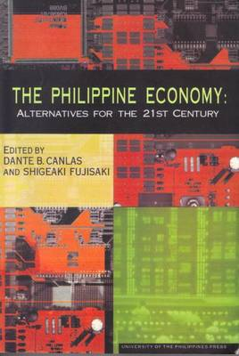 The Philippine Economy: Alternatives for the 21st Century (Paperback)