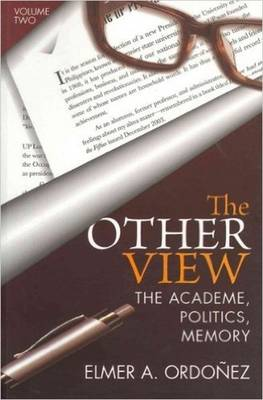 The Other View: Volume II: The Academe, Politics, Memory (Paperback)