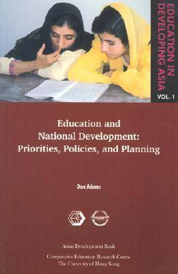 Education in Developing Asia V 1 - Education and Education and National Development - Priorities, Policies, and Planning (Paperback)